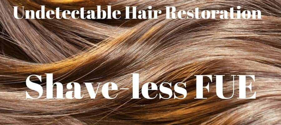 "Brown hair with the text, ""UNDECTECTABLE HAIR RESTORATION SHAVE-LESS FUE"""