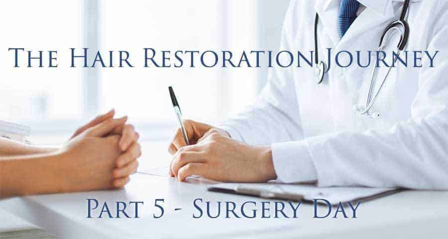 Doctor talking to his patient. With a text*THE HAIR RESTORATION JOURNEY PART5-SURGERY DAY*