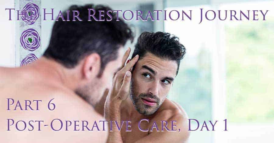 Man checking his sideburns on a mirror. With a text*THE HAIR RESTORATION JOURNEY PART6-POST OPERATIVE CARE, DAY 1*