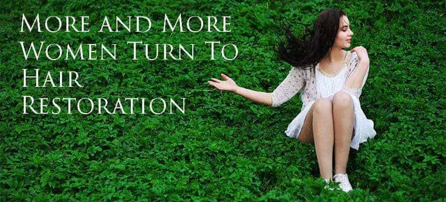 Girl sitting on a green grass. With a text*MORE AND MORE WOMEN TURN TO HAIR RESTORATION*