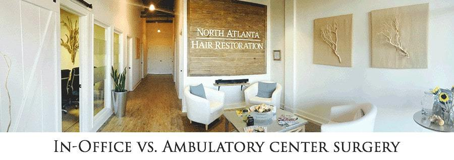 NA HAIR RESTORATION CLINIC. With text*IN-OFFICE VS. AMBULATORY CENTER SURGERY*