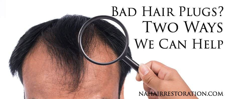 HEAD OF A MAN. With text*BAD HAIR PLUGS? TWO WAYS WE CAN HELP*