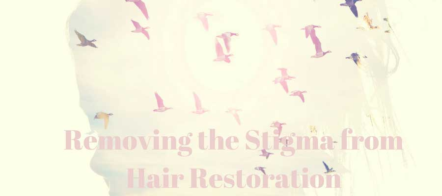"A blurry picture of a girl and birds with the text, ""REMOVING THE STIGMA FROM HAIR RESTORATION"""