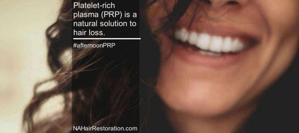 "a picture of a woman in a white smile with the text, ""PLATELET-RICH PLASMA (PRP) IS A NATURAL SOLUTION TO HAIR LOSS."""