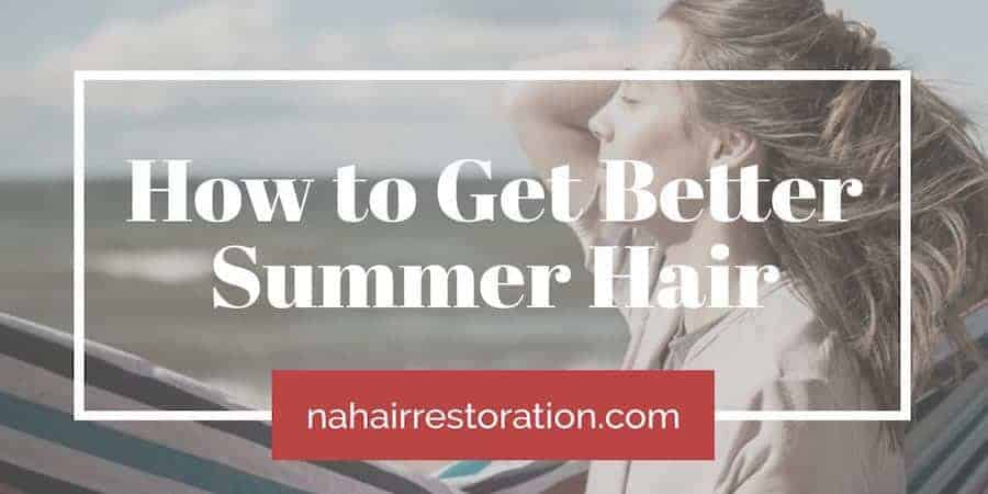 "a long hair woman facing left with a text, ""How to get better summer hair"""