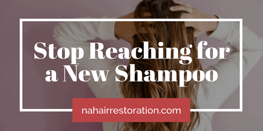 "a young woman wearing a white sleeves holding her long brown hair with the text, ""STOP REACHING FOR A NEW SHAMPOO"""