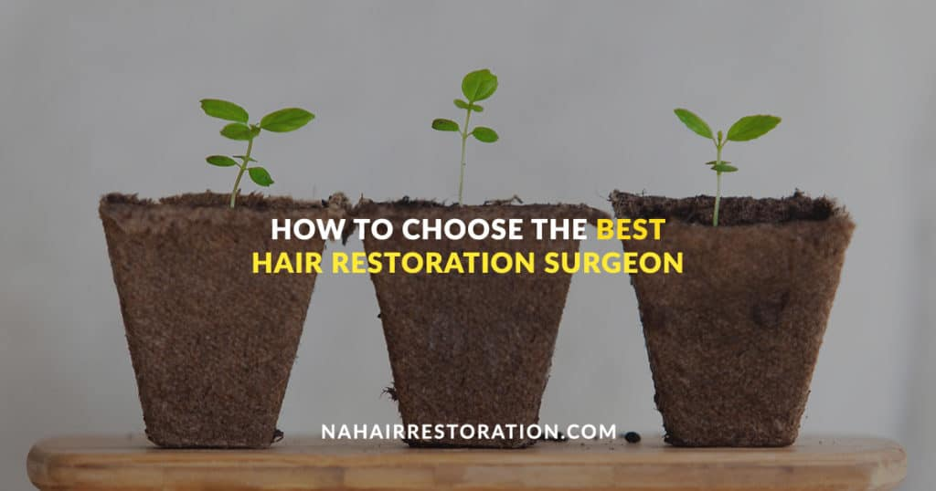"three pots with small plant growing on each with the text, ""HOW TO CHOOSE THE BEST HAIR RESTORATION SURGEON"""