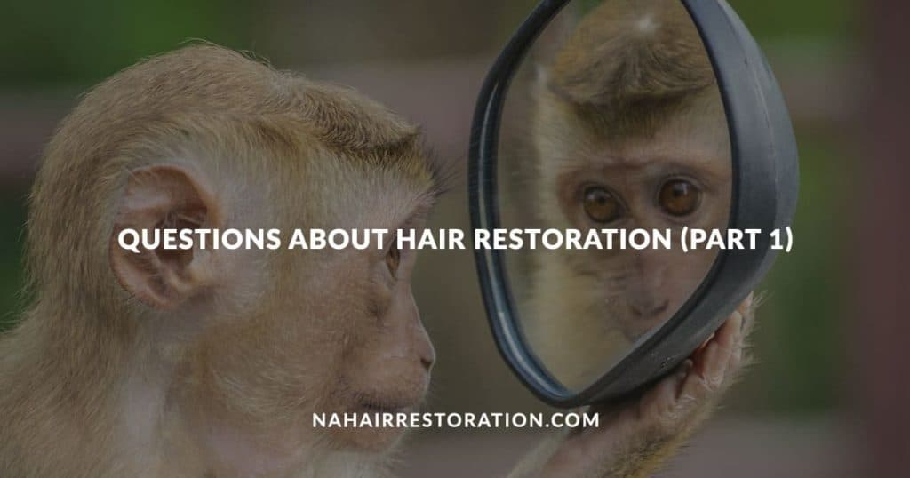 "a monkey looking to itself in a car's mirror with the text, ""QUESTIONS ABOUT HAIR RESTORATION (PART1)"