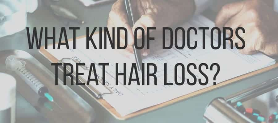 What kind of doctors treat hair loss