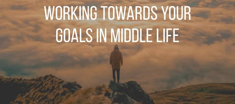 Goals in Middle life! 0ba32837a487ac1cad55a9b025cac7a9