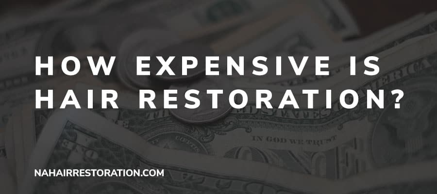 How Expensive is Hair Restoration