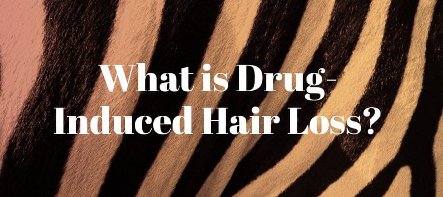 drug-induced hair loss