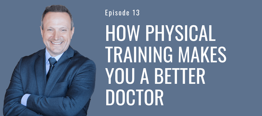 Podcast - How Physical Training Makes You a Better Doctor