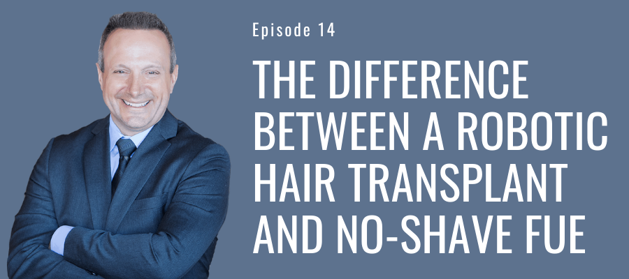 The Difference Between a Robotic Hair Transplant and No-Shave FUE